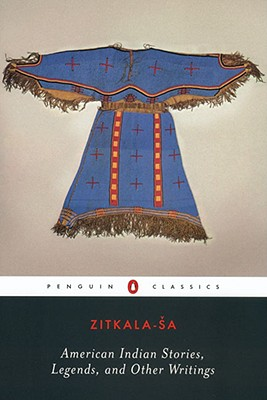 American Indian Stories, Legends, and Other Writings By Zitkala-Sa/ Davidson, Cathy N. (EDT)/ Norris, Ada (EDT)/ Davidson, Cathy N./ Norris, Ada
