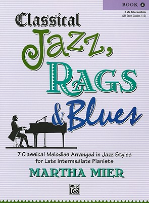 Classical Jazz Rags & Blues, Book 4 By Mier, Martha (COP)
