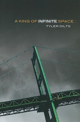 A King of Infinite Space By Dilts, Tyler